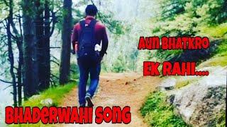 Aun Bhatkro Ek Rahi || Bhaderwahi song || Mool raj mishra