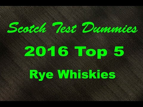 2016 Top 5 BEST RYE Whiskies... Whiskey Review #275 Scotch Test Dummies