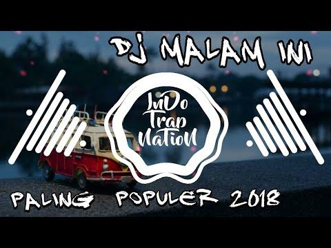 DJ MALAM INI TERBARU 2018 (by Rahmat Tahalu)