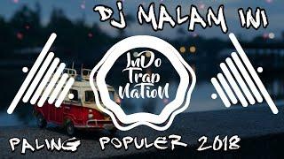 Download DJ MALAM INI TERBARU 2018 (by rahmat tahalu)