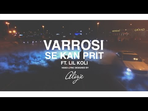 Varrosi ft LiL Koli - Se Kan Prit ( OFFICIAL LYRIC VIDEO )
