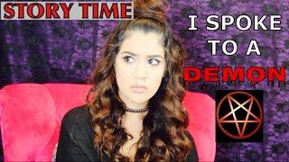 STORY TIME: I SPOKE TO A DEMON