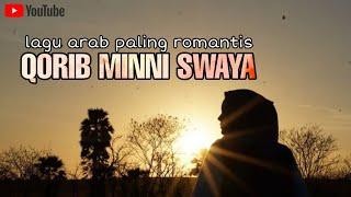 QORIB MINNI SWAYA - LAGU ARAB PALING ROMANTIS BIKIN BAPER
