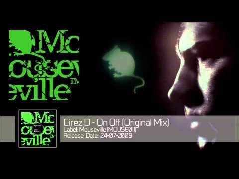 Cirez D  On Off Original Mix MOUSE011