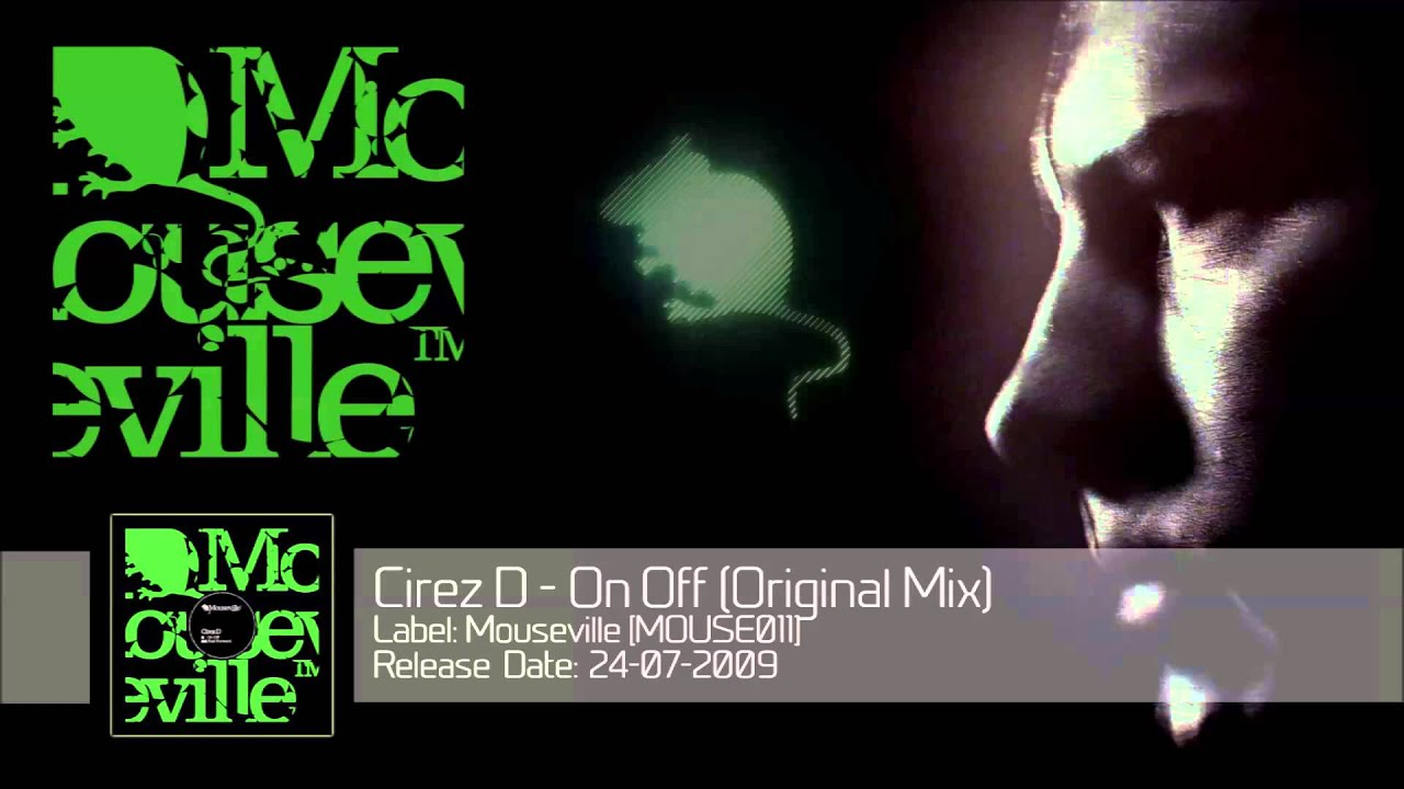 Download Cirez D - On Off (Original Mix) [MOUSE011]