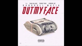 Bankroll Mafia - Out My Face (Slowed Down) Feat T.I., Shad Da God, Young Thug, London Jae