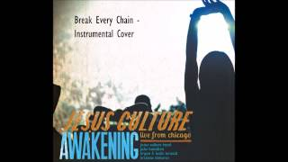 Jesus Culture Instrumental: Break Every Chain