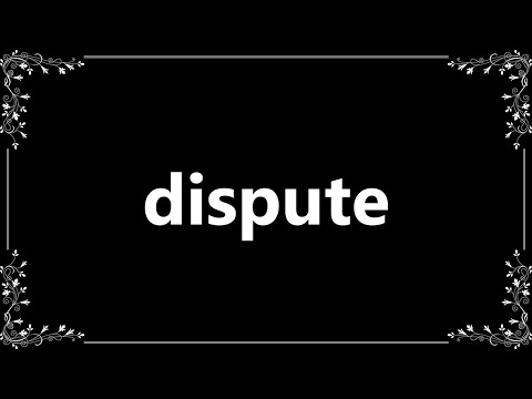 Dispute - Definition and How To Pronounce