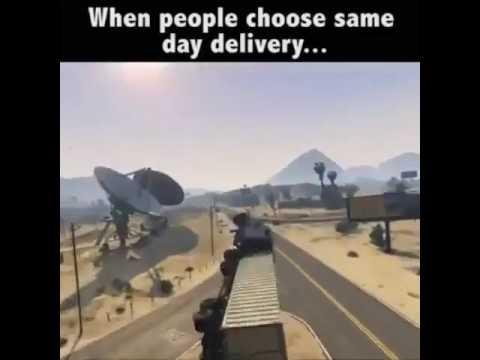 Gta 5 when people choose same day delivery...