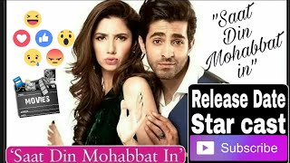 Saat Din Mohabbat in | Release Date | Star cast | Mahira Khan | Upcoming Movie Of Lollywood