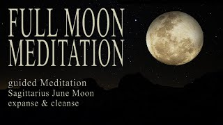 FULL MOON Meditation June 2021 guided   Sagittarius + Luna Eclipse   rebirth & cleanse
