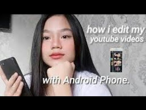 How i edit my youtube videos using ANDROID PHONE!