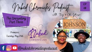 The Unraveling: Part Three - NCP_ep08