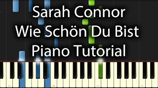 Sarah Connor - Wie Schön Du Bist Tutorial (How To Play On Piano)
