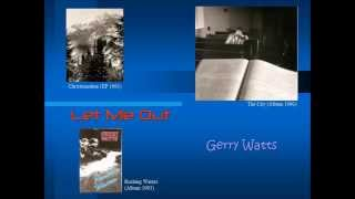 Let Me Out - Gerry Watts