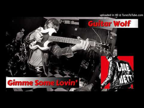 Guitar Wolf – Gimme Some Lovin' Mp3