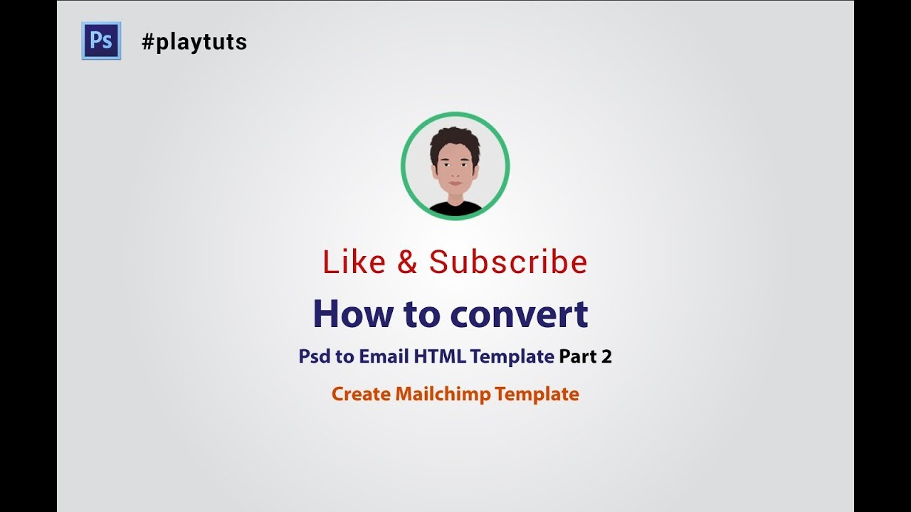How To Convert PSD To HTML Email Template Part Mailchimp YouTube - Mailchimp psd template
