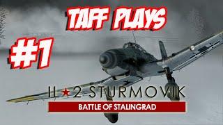 Taff Plays - IL-2 Sturmovik Battle of Stalingrad - #1
