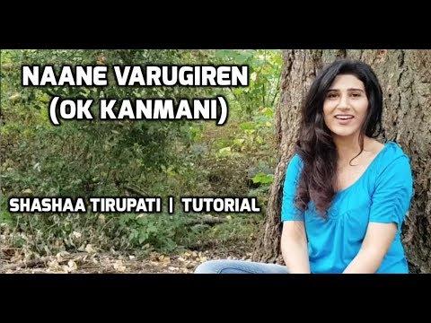 NAANE VARUGIREN | Tutorial | Shashaa Tirupati