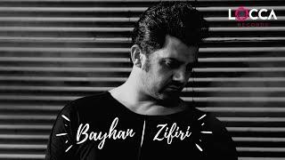 Bayhan - Zifiri