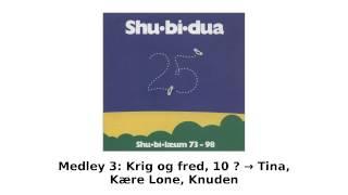 Shu-bi-dua - Medley 3 - Krig og fred, 10 ? → Tina, Kære Lone, Knuden