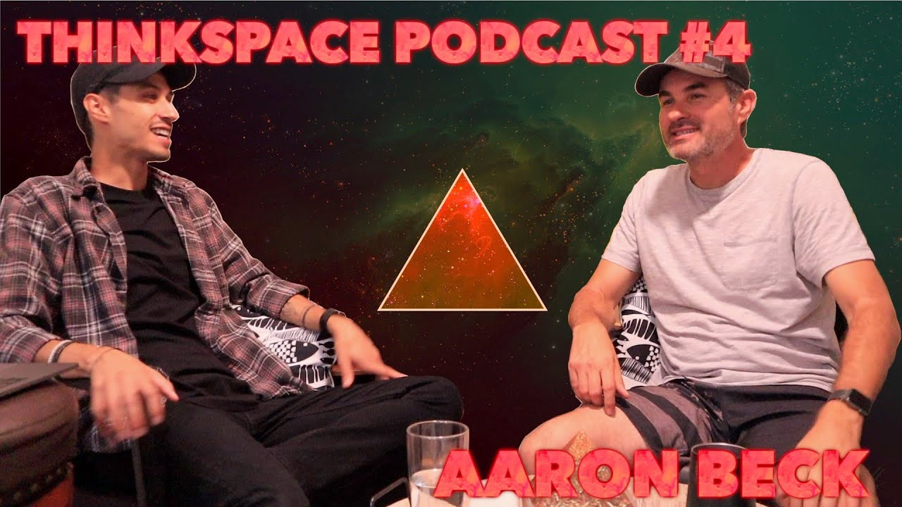 Thinkspace Podcast #4 - Aaron Beck
