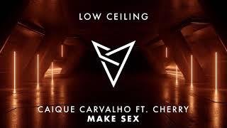 Caique Carvalho ft. Cherry - MAKE SEX