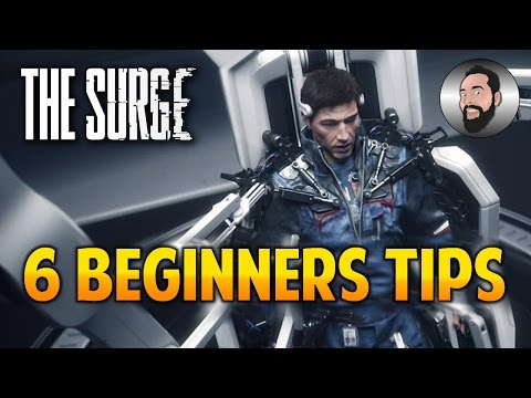 THE SURGE | 6 BEGINNERS TIPS | PS4