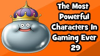 The Most Powerful Characters In Gaming Ever # 29