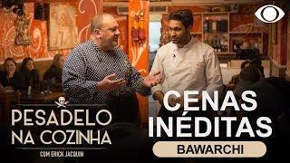 Pesadelo na Cozinha: Cenas inéditas - Bawarchi