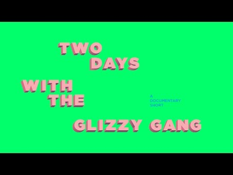 Two Days With Glizzy Gang: A Documentary Short