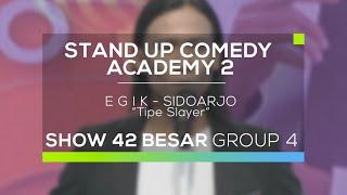 Egik - Tipe Slayer (SUCA 2 - 42 Besar Group 4)