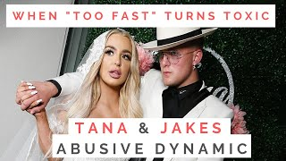 THE TRUTH ABOUT TANA MONGEAU & JAKE PAUL: Why Whirlwind Romances Can Turn Toxic & Abusive!