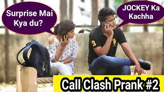 Call Clash Prank | Prank In India ( Part -2 ) | The crazy sumit
