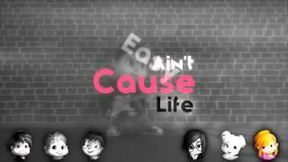 ALVINNN!!! and The Chipmunks - Life Ain