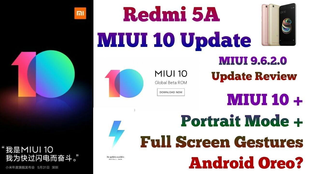 Redmi 5A MIUI 10 Update | Android Oreo Update | Portrait Mode | MIUI  9 6 2 0 Update