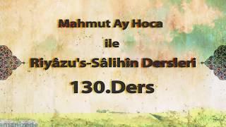Mahmut Ay Hoca ile Riyâzu's-Sâlihîn Dersleri(130.Ders)