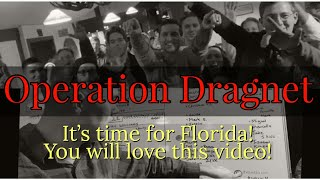 Operation Dragnet: It's time for Florida! You will love this video!