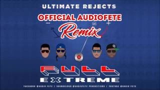 "Ultimate Rejects - Full Extreme (AudioFete Remix) ""2017 Soca"""