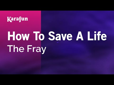 Karaoke How To Save A Life - The Fray *