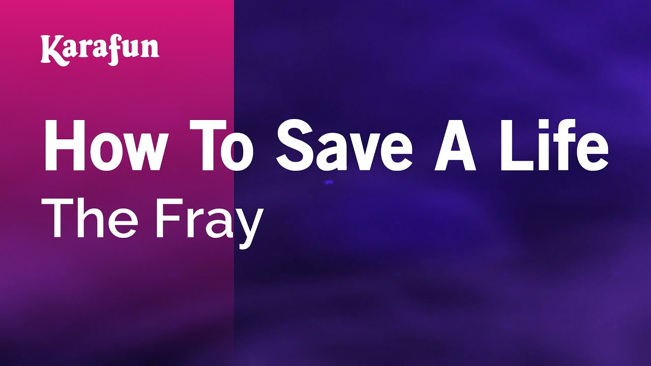 How To Save A Life The Fray Karaoke Version Karafun Youtube