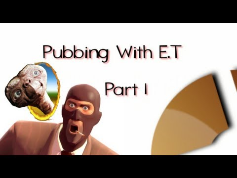 Pubbing with E.T: Part 1