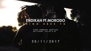 ENDIKAH & SCENO feat. MORODO- SI NO ERES TU SOY YO (EN VEVO)