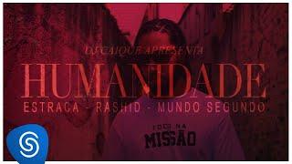 Estraca, Rashid e Mundo Segundo - Humanidade (Prod. Dj Caique)