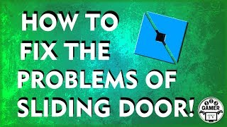 How to fix the problem of the sliding door in Roblox Studio!