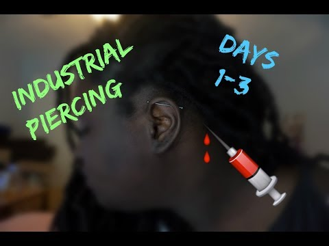 INDUSTRIAL PIERCING  DAY 1, 2, & 3