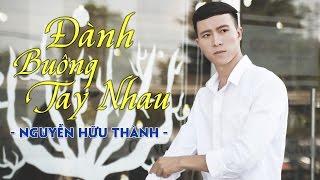 danh buong tay nhau - nguyen huu thanh audio official