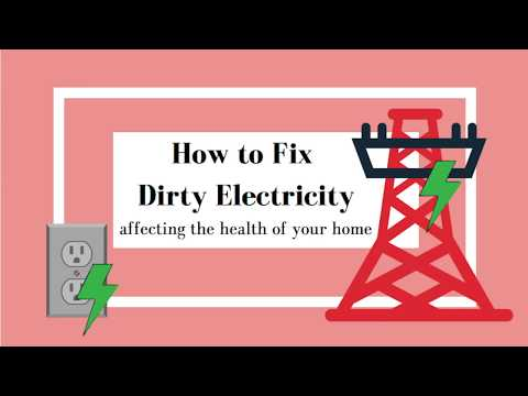 How To Fix Dirty Electricity Affecting Your Health | 2018