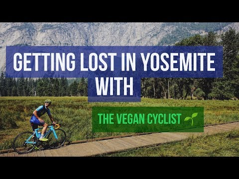 Episode 147 | GETTING LOST IN YOSEMITE WITH THE VEGAN CYCLIST