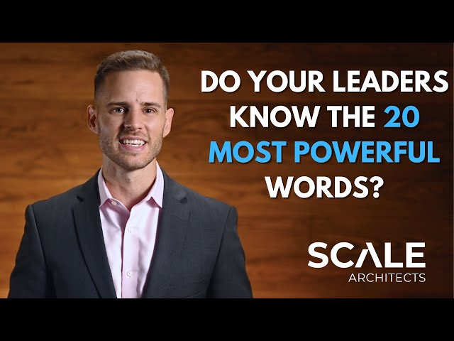 Do your leaders know the 20 most powerful words in business